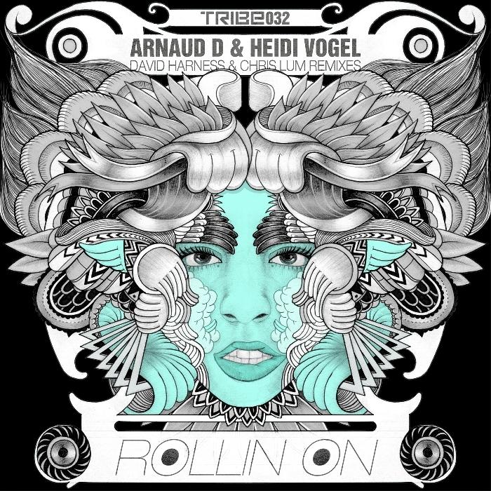 Arnaud D ft. Heidi Vogel - Rollin On David Harness & Chris Lum Alternate Mix