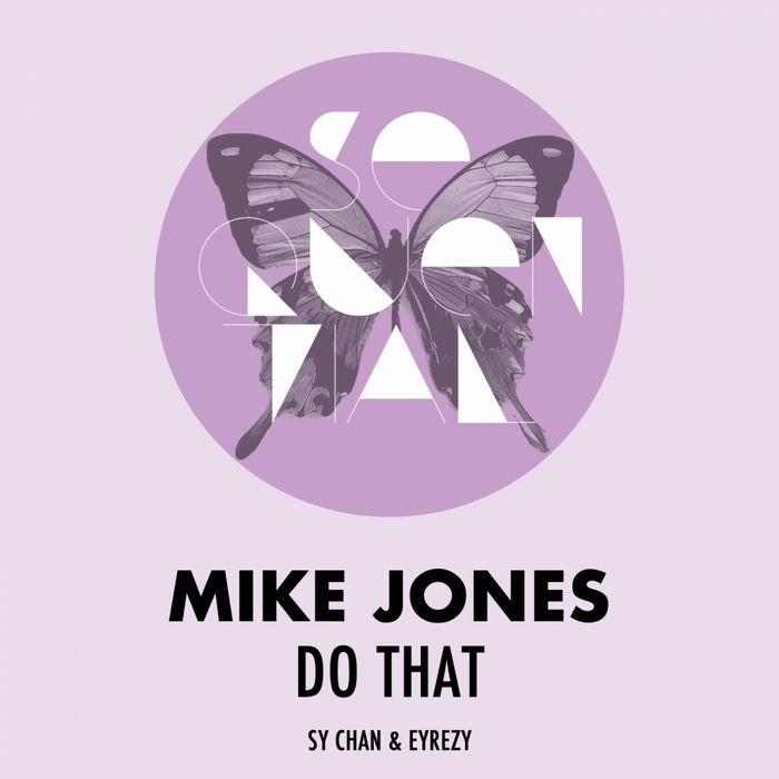 Mike Jones - Do That Sy Chan Remix