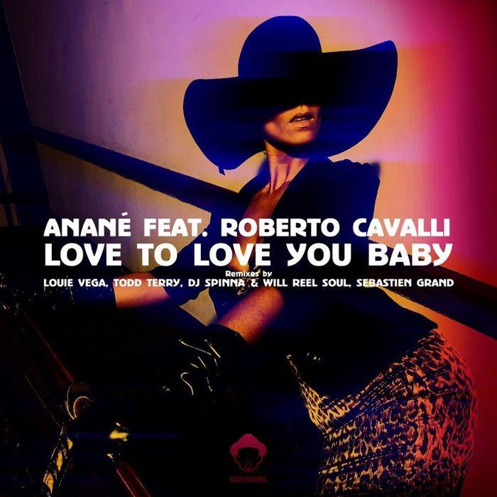 Anane feat Roberto Cavalli - Love To Love You Baby Sebastien Grand Voodoo Mix