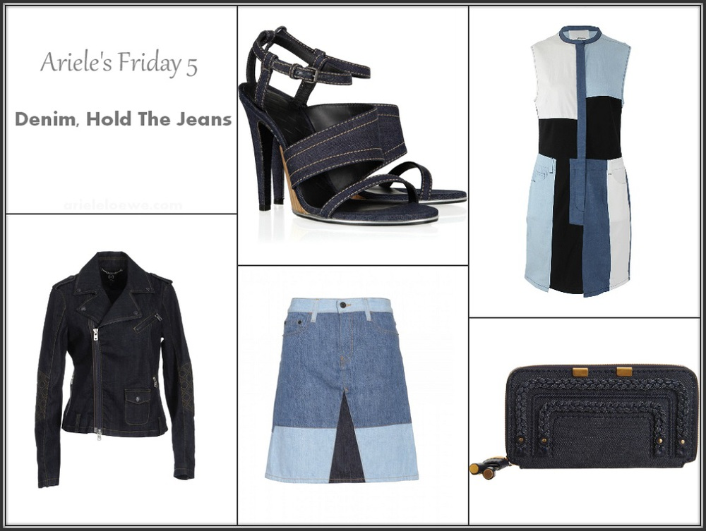 arieles_friday_5_denim_hold_the_jeans.jpg