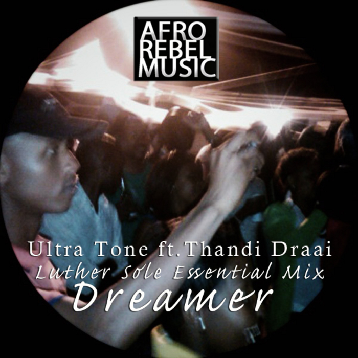 Ultra Tone ft. Thandi Draai - Dreamer (Luther Sole Essential Smooth Mix)