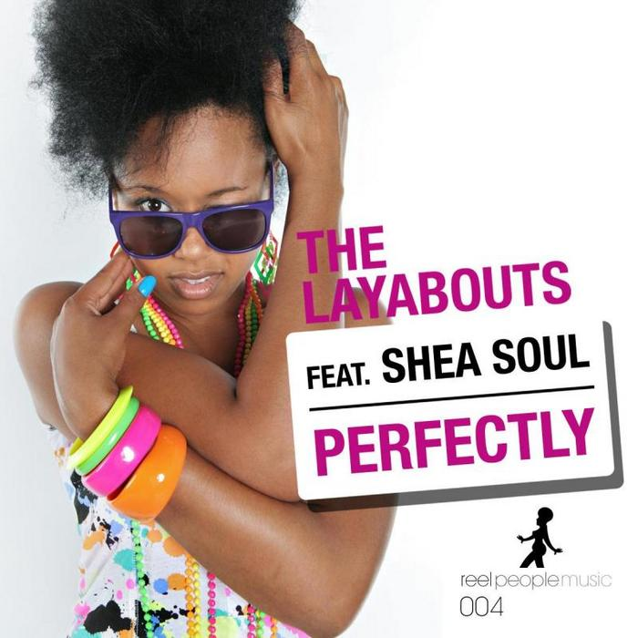 The Layabouts ft Sheal Soul - Perfectly (The Layabouts Vocal Mix)