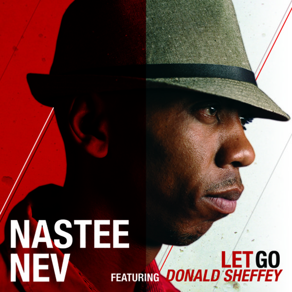 Nastee Nev - Let Go featuring Donald Sheffey (0808 Sweetsoul Mix)