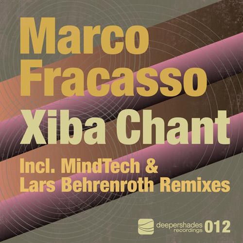 Marco Fracasso - Xiba Chant (Lars Behrenroth Dub Remix Jojoflores Edit)