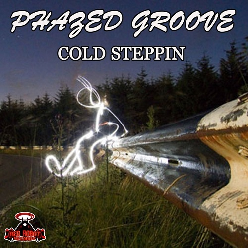 Phazed Groove - Cold Steppin