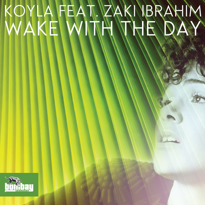 Koyla ft. Zaki Ibrahim - Wake The Day (Boddhi Satva Afriki Soul Mix)