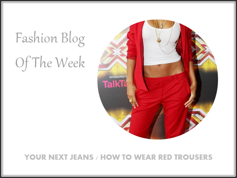 Fashion blog of the week how to wear red trousers