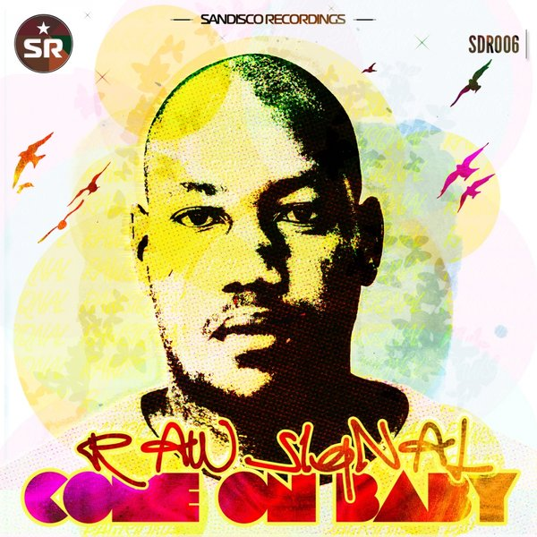 Raw Siqnal - Come On Baby (Original Mix)