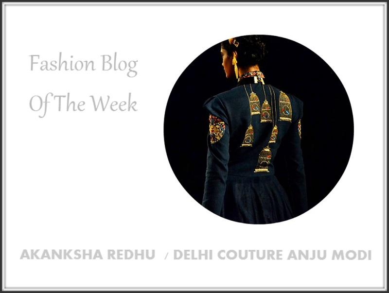 Blog Of The Week Delhi Couture Week Anju Modi
