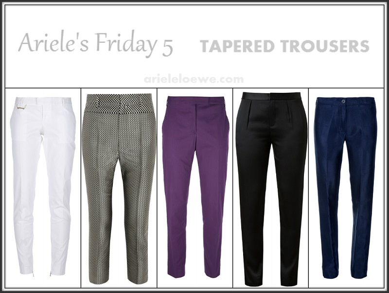 Ariele's Friday 5 Tapered Trousers