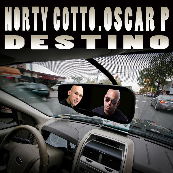 Norty Cotto & Oscar P - Destino (Norty Cotto Naughty Boy Remix)