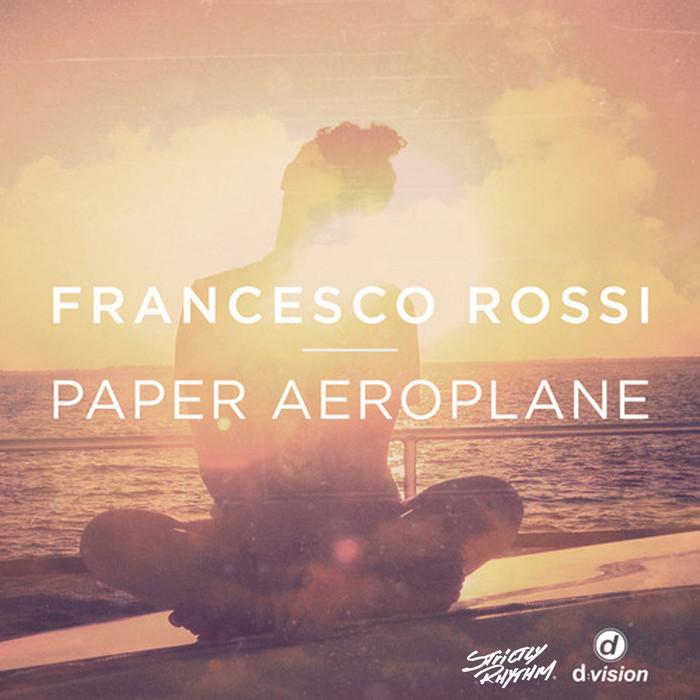 Francesco Rossi - Paper Aeroplane (Ray Foxx Remix)