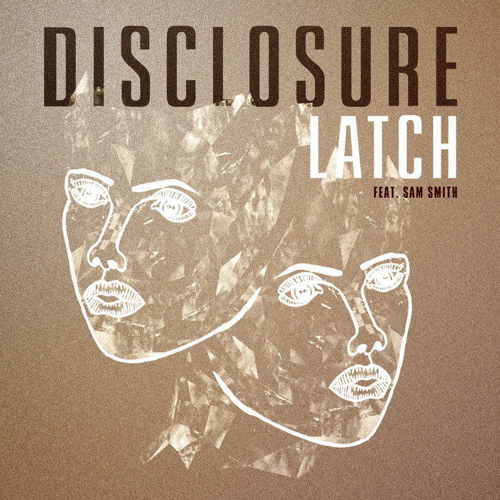 Disclosure ft. Sam Smith - Latch
