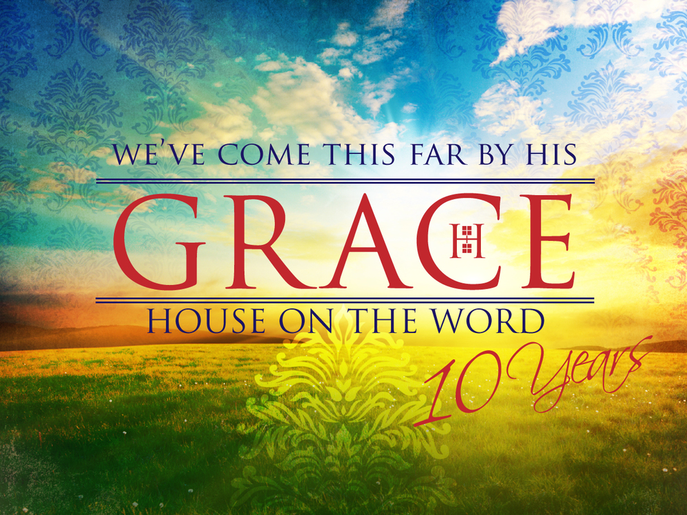 House On The Word at 10 Years - A Celebration of Grace