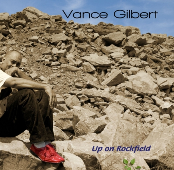 Vance Gilbert    Up on Rockfield   2008  Click image to view interior.