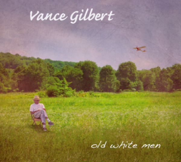 Vance Gilbert       Old White Men   2010  Click image to view interior.