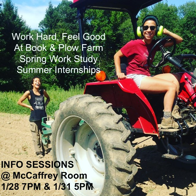 Want to be paid to work outside? Farmer Maida will be at the McCaffrey Room 1/28 7PM and 1/31 5PM to talk employment at the farm and brainstorm food and farming projects on campus.