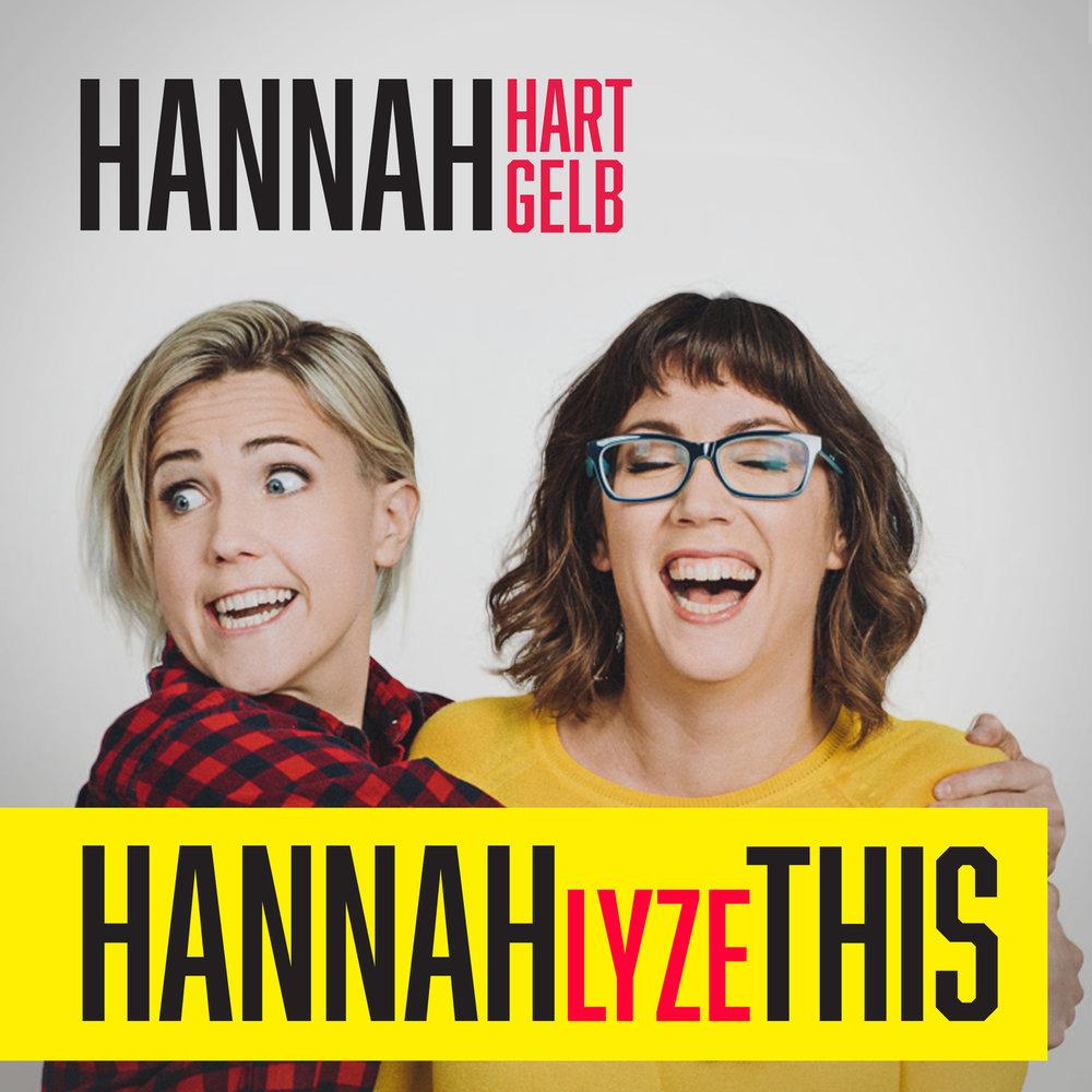 Hannahlyze This with Hannah Hart and Hannah Gelb