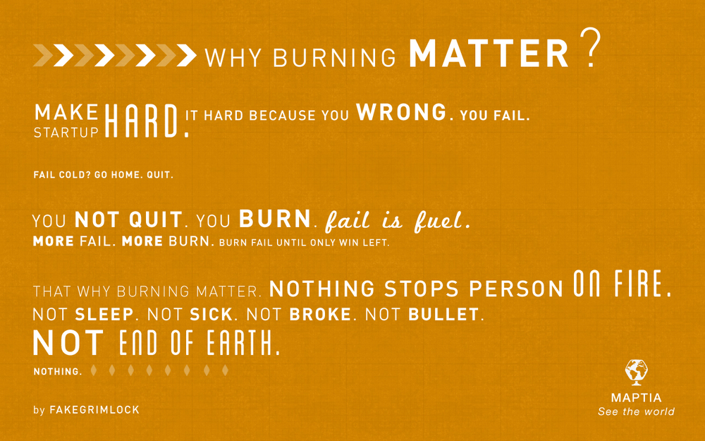 Fakegrimlock; burning matters. Typographic mash-up that reminds up that 'fail is fuel'.
