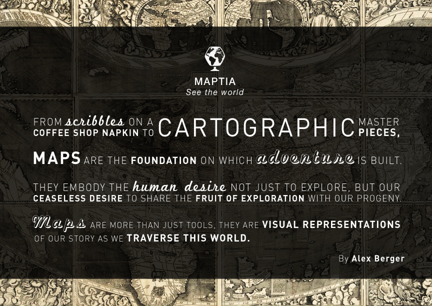 Alex Berger reminding us that maps are the foundations of adventure. A typographic success.