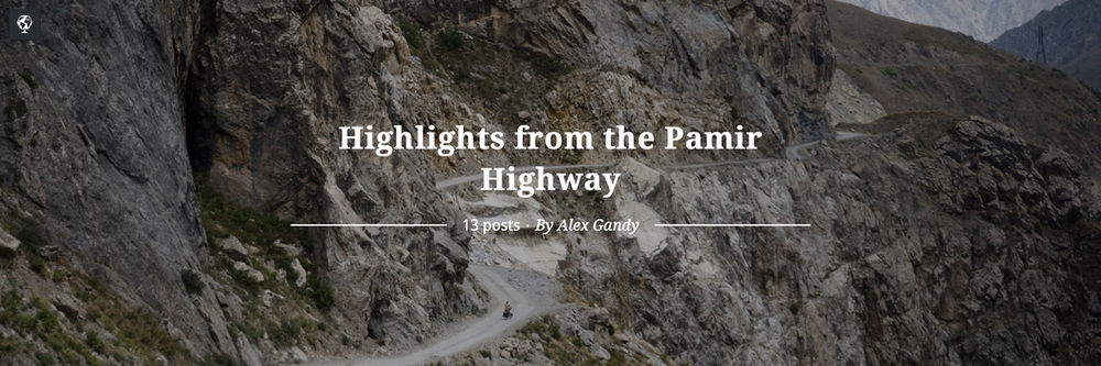 maptia, highlights from the pamir highway, alex gandy