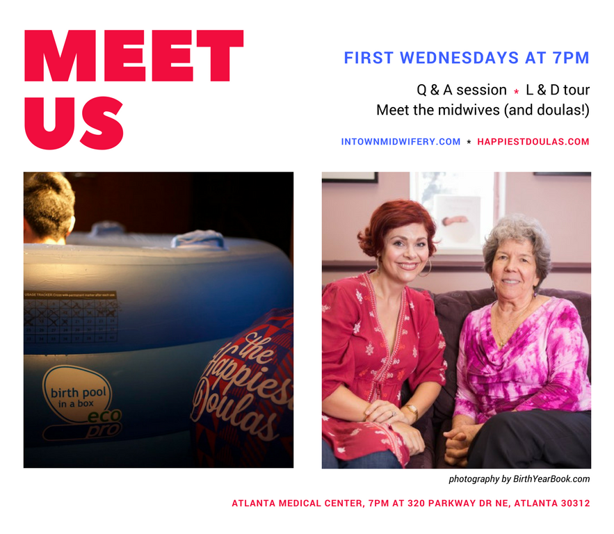 Meet and Greet For Intown Midwifery at Atlanta Medical Center. Tour Labor & Delivery at AMC, Ask questions about water birth, VBAC, Twins and Breech Delivery. The Happiest Doulas will be there to guide you and make introductions to the midwives. We also have a gift for you during early pregnancy.