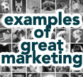 click to see examples of great marketing