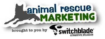 Animal Rescue Marketing: social media, fundraising & blogging strategies to save lives