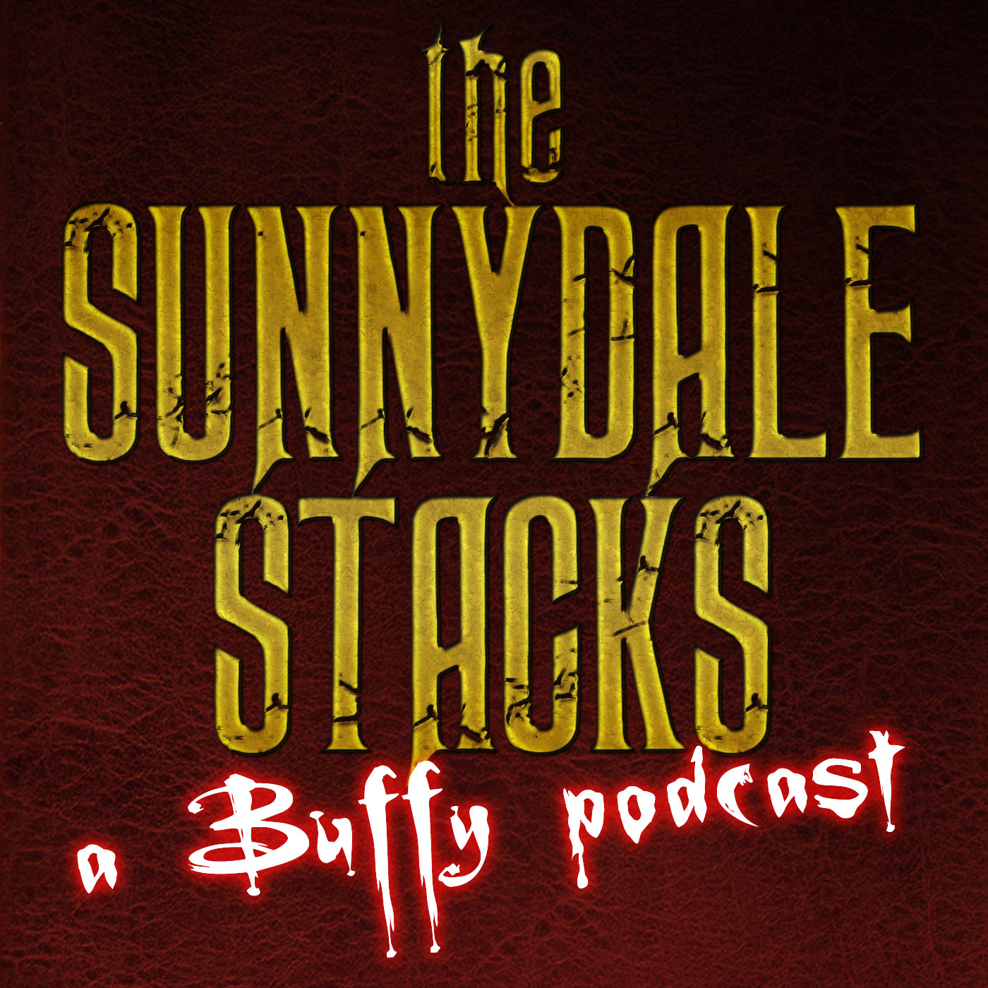 The Sunnydale Stacks: A Buffy Podcast - 27th Letter Productions