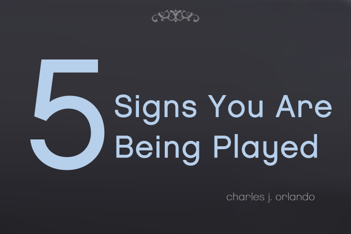 How To Tell If You Are Being Played