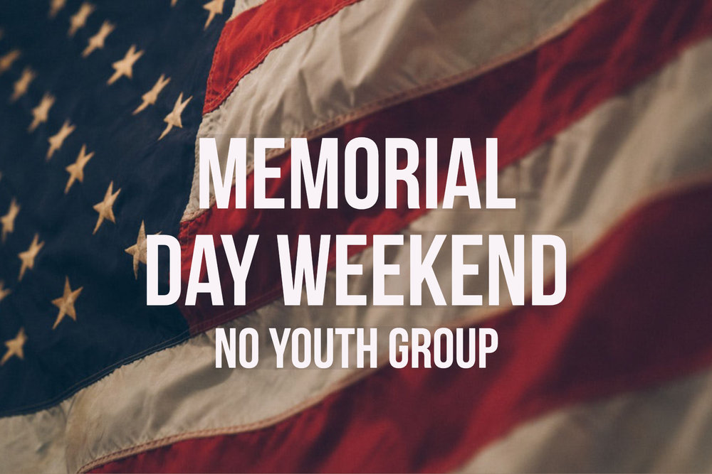 No youth group! Enjoy the time with your families!