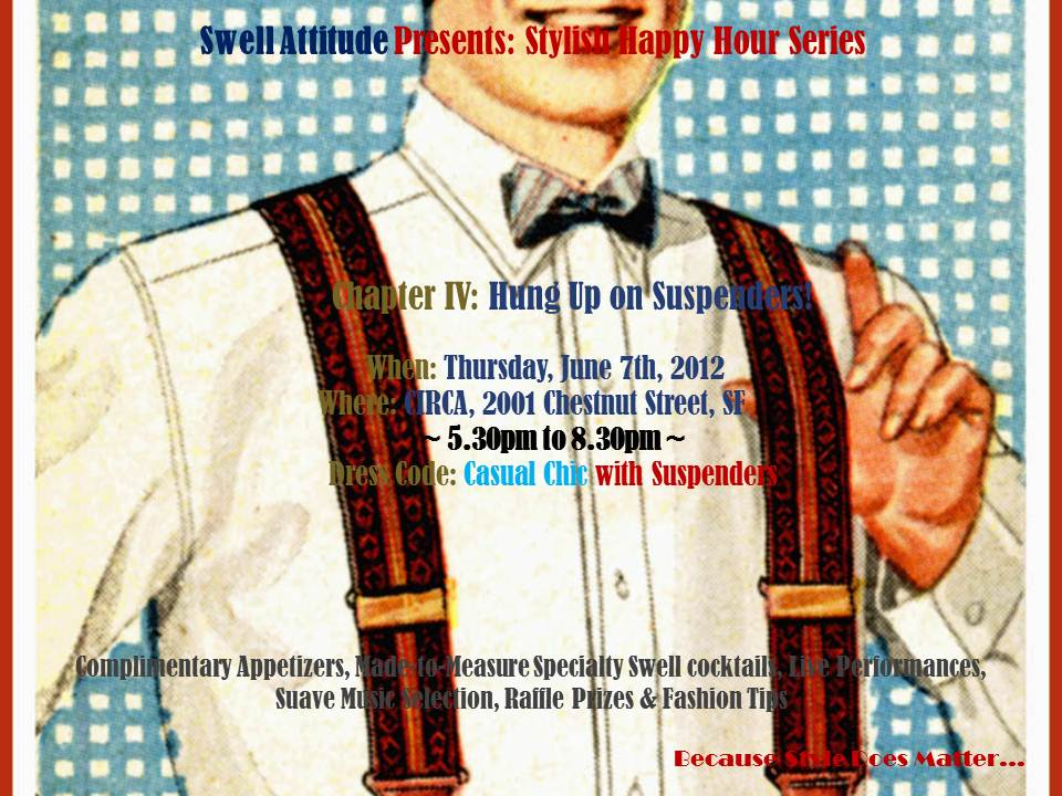 Custom Made Suit & Shirts - San Francisco  Stylish Happy Hour Series - Chapter VI: Hung-Up on Suspenders (06/07/2012) ~Click on Flyer for Events Pictures~