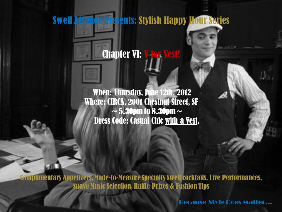 Custom Made Suit & Shirts - San Francisco  Stylish Happy Hour Series - Chapter VI: V for Vest (07/12/2012) ~Click on Flyer for Events Pictures~