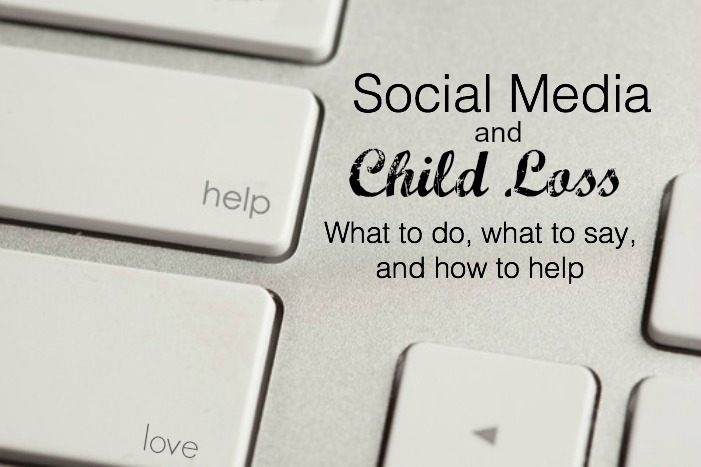 Social Media and Child Loss: What to do, what to say, and how to help