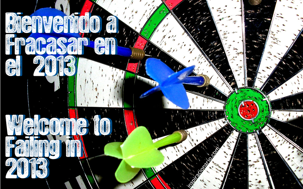 BIENVENIDO A FRACASAR EN EL 2013.jpg