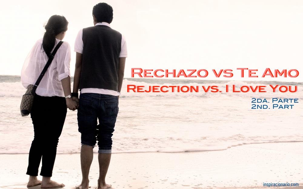 RECHAZO VS TE AMO 2DA PARTE.jpg