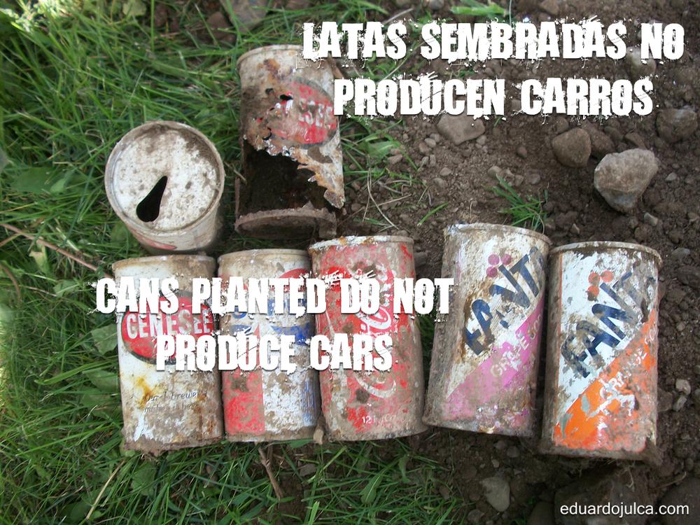 LATAS SEMBRADAS NO PRODUCEN CARROS.jpg