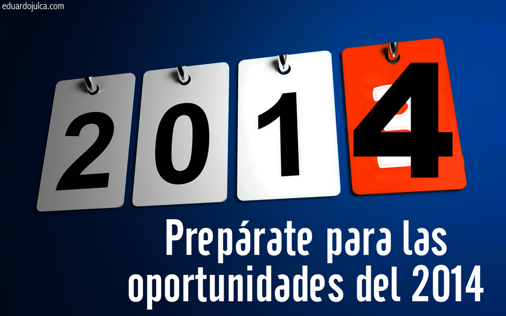PREPARATE PARA LAS OPORTUNIDADES DEL 2014.jpg