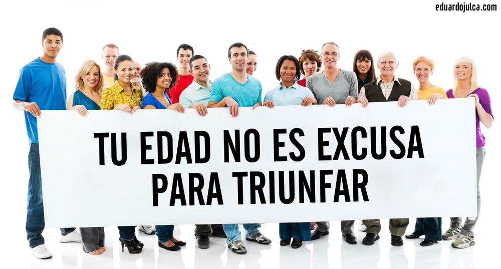 TU EDAD NO ES EXCUSA PARA TRIUNFAR.jpg