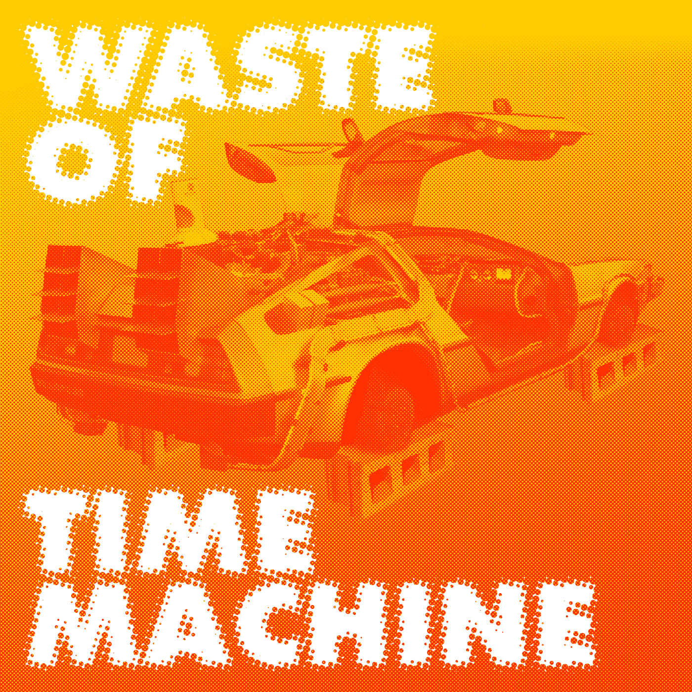 Waste of Time Machine