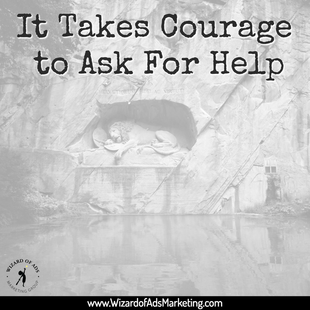 It Takes Courage to Ask for Help.jpg