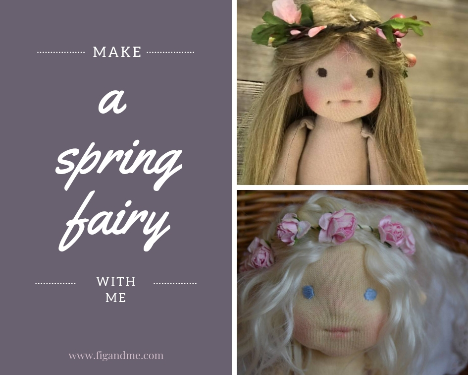 Learn to make a Spring doll fairy with Fig and Me. March 2019 edition.
