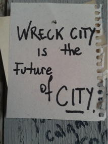 One of the many notes left by the over 8,000 visitors to Wreck City. Illustrates the importance of engagement in public art.