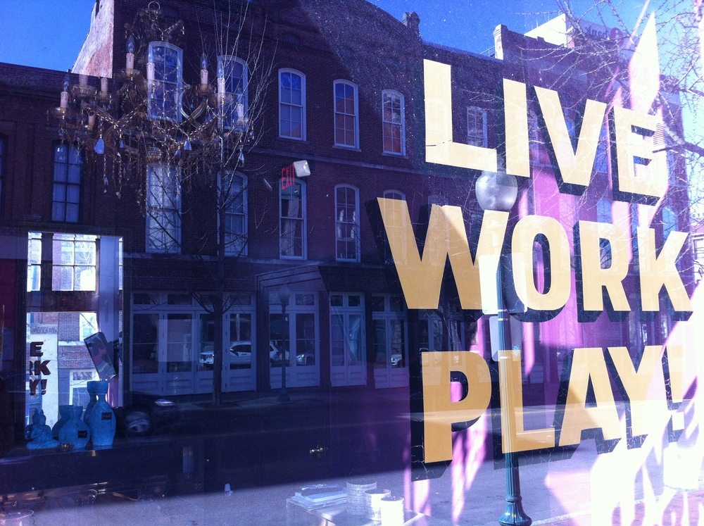 Found this live work play sign on a window in downtown Memphis. Live work play has been my mantra for over 25 years.