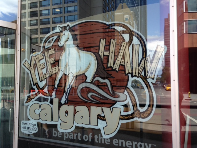 Interesting, the Calgary Tower had a painting that said Yee Haw…I am pretty sure the Stampede cry is - Yahoo!