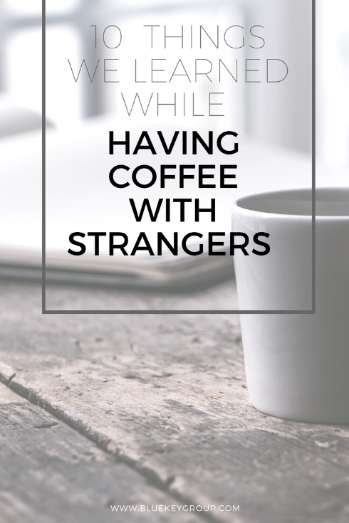 We're having coffee with strangers and learning