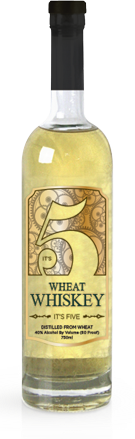 Its 5 Wheat Whiskey. made from Washington State wheat.