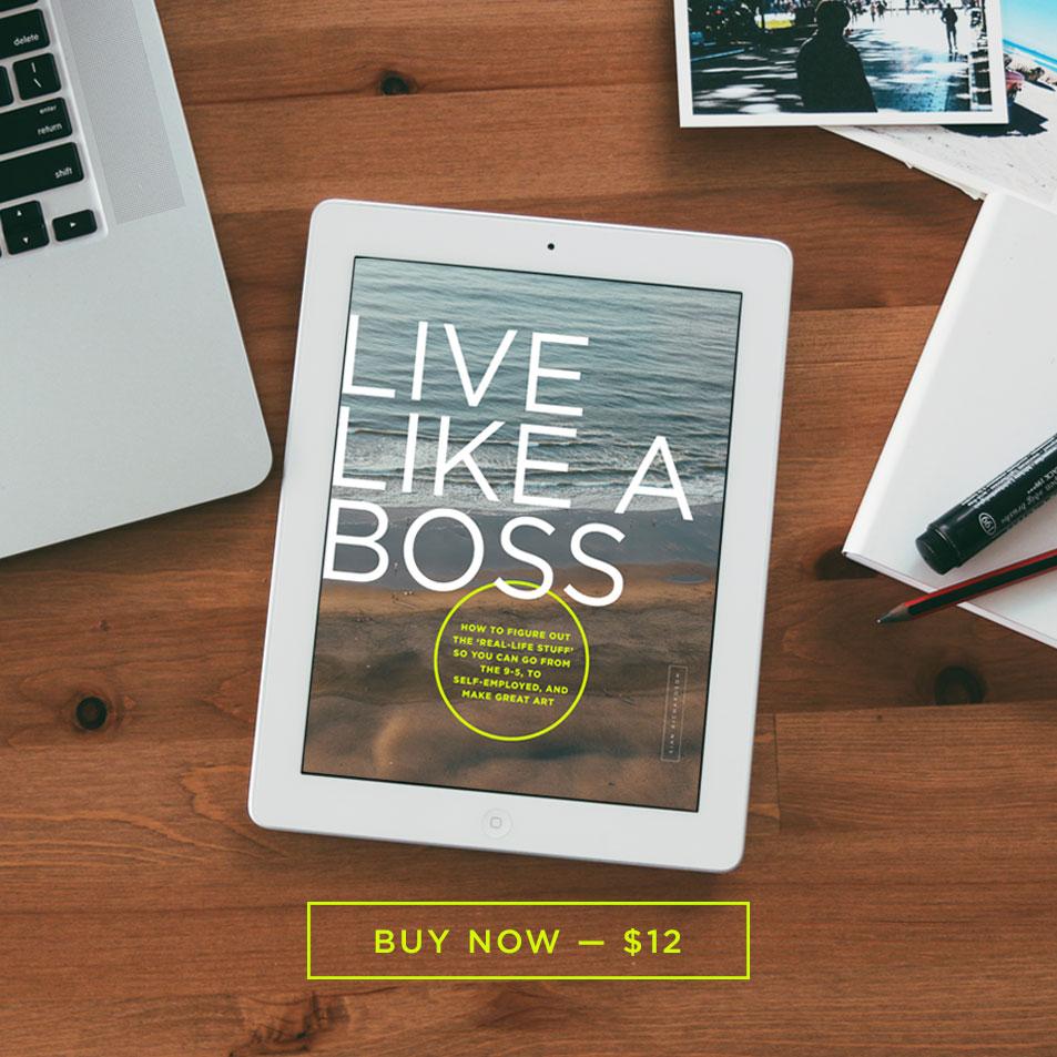 Live Like a Boss