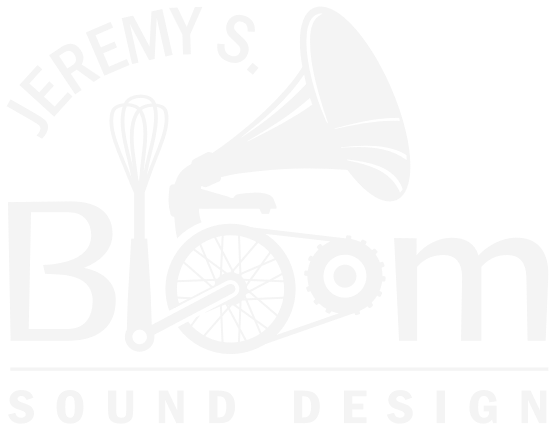 Jeremy S. Bloom - Sound Design