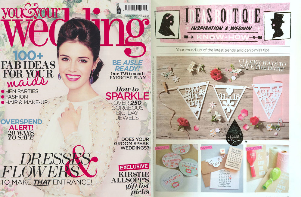 YOU & YOUR WEDDING MAGAZINE Sept/Oct 2015 Our Papercut Save the Date Bunting is the main feature in the 'Ideas Boutique'